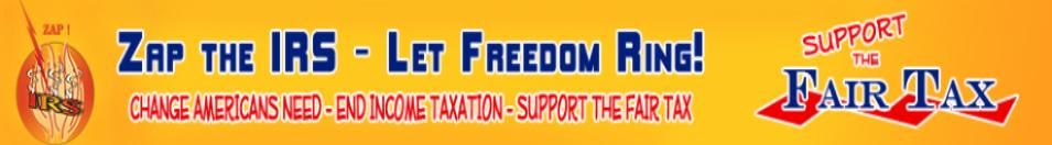 Zap the IRS-Let Freedom Ring! Support the Fair Tax